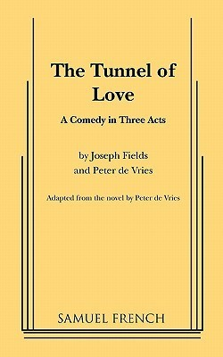 The Tunnel of Love, A Play  by  Joseph Fields