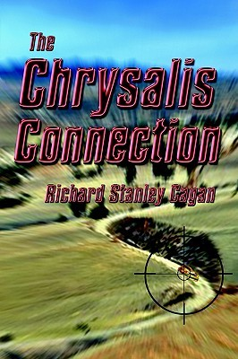 The Chrysalis Connection Richard Stanley Cagan