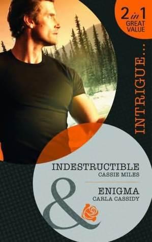 Indestructible / Enigma  by  Cassie Miles