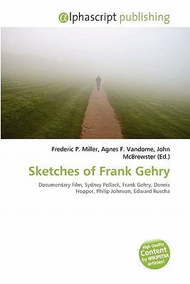 Sketches of Frank Gehry Frederic P.  Miller