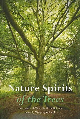 Nature Spirits of the Trees: Interviews with Verena Stael Von Holstein Wolfgang Weirauch