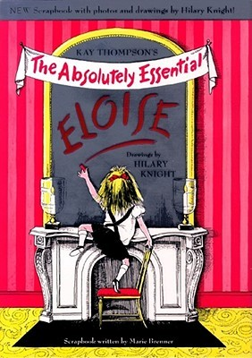 Eloise The Absolutely Essential Edition  by  Kay Thompson