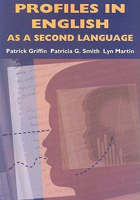 Profiles in English as a Second Language  by  Patrick Griffin Jr.