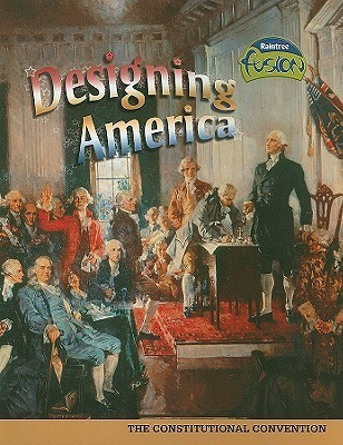 Designing America: The Constitutional Convention  by  Sean Stewart Price
