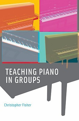 Teaching Piano in Groups Christopher Fisher