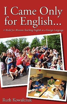 I Came Only for English..  by  Ruth Kowalczuk