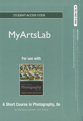 MyPhotographyLab Student Access Code Card for A Short Course in Photography Barbara London
