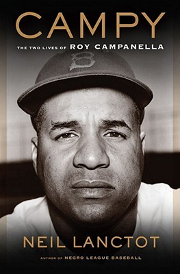 Campy: The Two Lives of Roy Campanella  by  Neil Lanctot