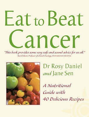 Eat To Beat Cancer Rosy Daniel