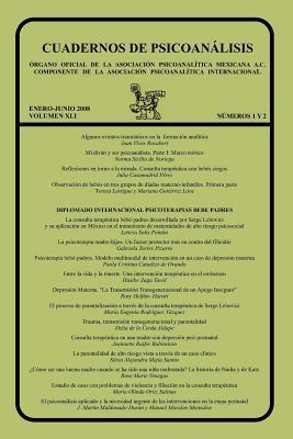 Cuadernos de Psicoanalisis, Enero-Junio 2008, Volumen XLI, Nums.1 y 2 Enero-Junio 2008 Teresa Lartigue Becerra