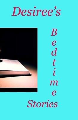 Desirees Bedtime Stories  by  Desiree Davidson