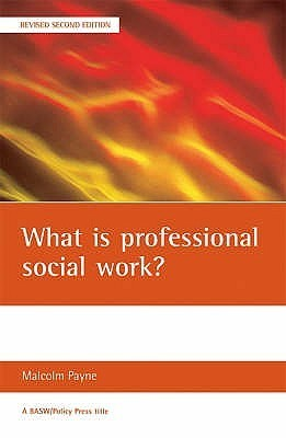What is Professional Social Work?  by  Malcolm Payne