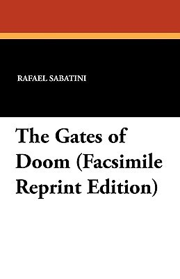 The Gates of Doom  by  Rafael Sabatini