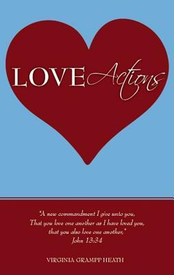 Love Actions  by  Virginia Grampp Heath