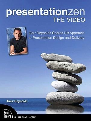 Presentation Zen: The Video  by  Garr Reynolds