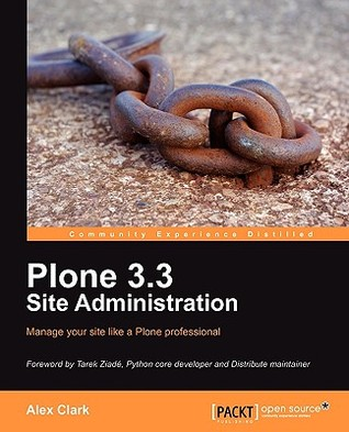 Practical Plone 3: A Beginners Guide to Building Powerful Websites  by  Alex Clark