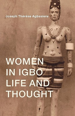 Women in Igbo Life and Thought Joseph Therese Agbasiere