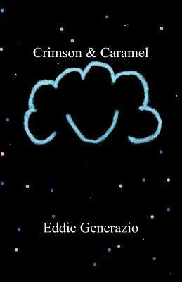 Crimson & Caramel  by  Eddie Generazio