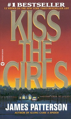 Kiss The Girls (Turtleback School & Library Binding Edition)  by  James Patterson