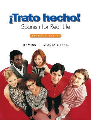 Trato Hecho: Spanish For Real Life (Paperbound) (3rd Edition)  by  John T. McMinn
