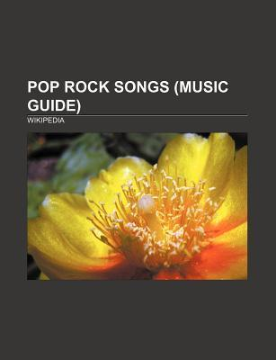 Pop Rock Songs (Music Guide): 7 Things, What You Waiting For?, Easy, Fly on the Wall, Pieces of Me, Maneater, Kissin U, Complicated, Speechless  by  NOT A BOOK