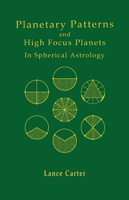 Planetary Patterns and High Focus Planets  by  Lance Carter