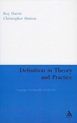 Definition in Theory and Practice: Language, Lexicography and the Law Roy Harris