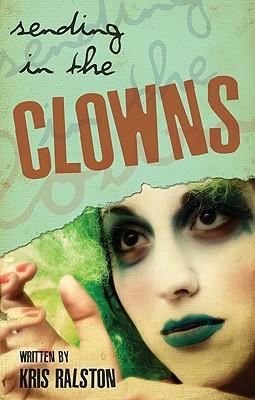Sending in the Clowns Kris Ralston