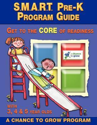 S.M.A.R.T. Pre-K: Program Guide: Get to the Core of Readiness  by  Cheryl Smythe