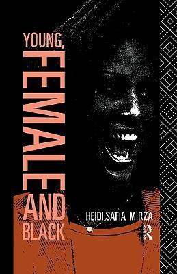 Young, Female and Black Heidi Safia Mirza