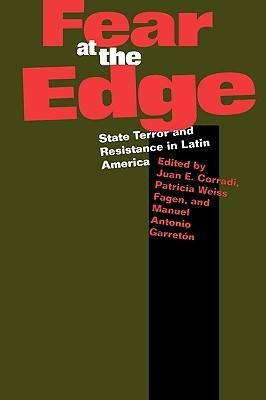 Fear at the Edge: State Terror and Resistance in Latin America  by  Juan E. Corradi