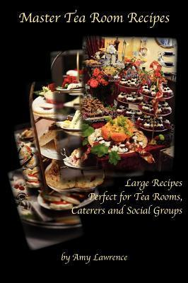 Master Tea Room Recipes  by  Amy Lawrence