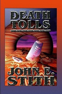 Death Tolls John E. Stith