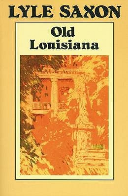 Old Louisiana  by  Lyle Saxon