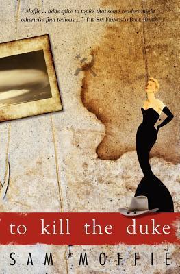 To Kill the Duke  by  Sam Moffie