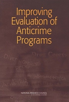 Improving Evaluation of Anticrime Programs National Research Council