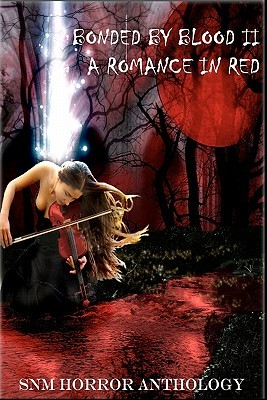 Bonded  by  Blood II: A Romance in Red: A Romance in Red by Steven Marshall