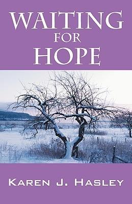 Waiting for Hope (The Laramie Series, #2)  by  Karen J. Hasley