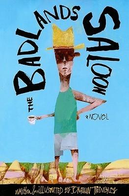 The Badlands Saloon: An Illustrated Novel Jonathan Twingley