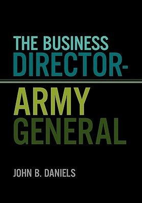 The Business Director-Army General  by  John B. Daniels