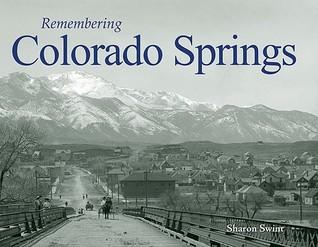 Remembering Colorado Springs  by  Sharon Swint