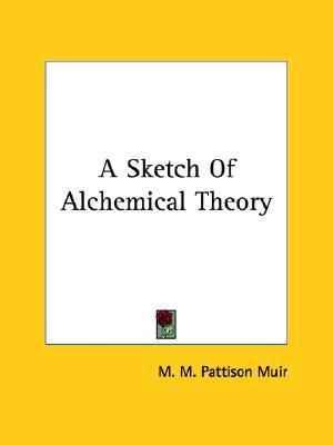 A Sketch of Alchemical Theory  by  Matthew Moncrieff Pattison Muir