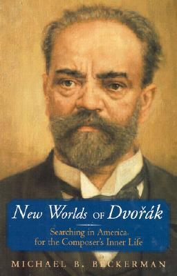 Dvořák And His World Michael Beckerman