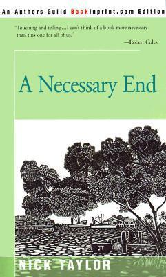 A Necessary End  by  Nick  Taylor