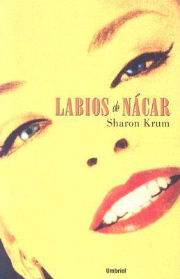 Labios De Nacar Sharon Krum