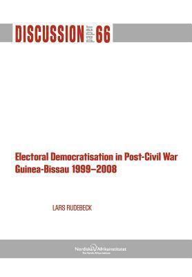 Electoral Democratisation in Post-Civil War Guinea-Bissau 1999-2008 Lars Rudebeck