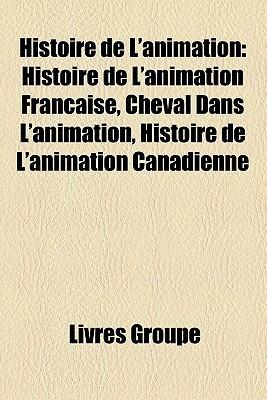 Histoire De LAnimation  by  Livres Groupe
