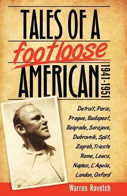 Tales of a Footloose American: 1941-1951  by  Warren Rovetch