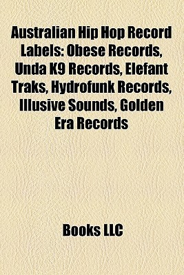 Australian Hip Hop Record Labels Books LLC
