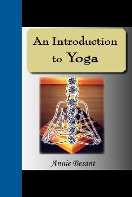 An Introduction To Yoga Annie Besant